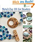 Metal Clay 101 for Beaders: Create Cu...