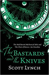 The Bastards and the Knives: The Mad Baron's Mechanical Attic and The Choir of Knives: An Omnibus: The Gentleman Bastard - The Prequel