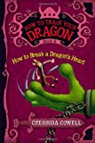 Cressida Cowell How to Break a Dragon's Heart (How to Train Your Dragon)
