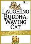 Laughing Buddha, Waving Cat: 101 Char...