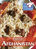 Foods of Afghanistan (A Taste of Culture)
