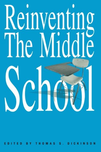 Reinventing the Middle School (Transforming Teaching)
