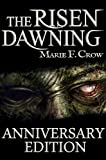 img - for The Risen: Dawning, Anniversary Edition: A Zombie Apocalypse Story of Survival (Book 1) book / textbook / text book