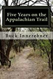 img - for Five Years on the Appalachian Trail book / textbook / text book