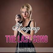 Singing the Last Song (The Louis Saga) | Jane B. Night