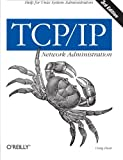 TCP/IP Network Administration (3rd Edition; OReilly Networking)