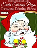 Christmas Coloring Book - Santa Coloring Pages -  Christmas Coloring Sheets - V2: Christmas Coloring Books Volume 2