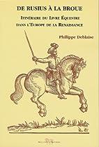 De Rusius À La Broue : Itinéraire Du Livre Équestre Dans L'Europe De La Renaissance