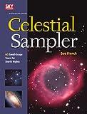 Celestial Sampler: 60 Small-Scope Tours for Starlit Nights (Stargazing)