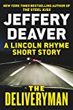 The Deliveryman: A Lincoln Rhyme Short Story (Kindle Single) (Lincoln Rhyme series)