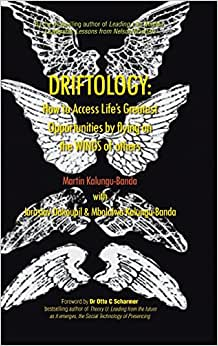 Driftology: How To Access Life's Greatest Opportunities By Flying On The WINGS Of Others