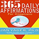 365 Daily Affirmations for Happiness (       UNABRIDGED) by Jan Yager Narrated by Gale Cruz