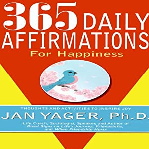 365 Daily Affirmations for Happiness | [Jan Yager]