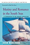 Sven Wahlroos Mutiny and Romance in the South Seas: A Companion to the Bounty Adventure