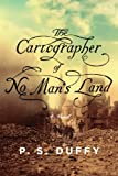 The Cartographer of No Mans Land: A Novel