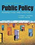 img - for Public Policy: Perspectives and Choices 4th (fourth) edition by Cochran, Charles L., Malone, Eloise F. published by Lynne Rienner Pub (2009) [Paperback] book / textbook / text book