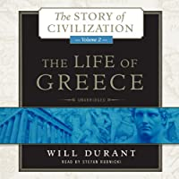 The Life of Greece: The Story of Civilization, Volume 2 (       UNABRIDGED) by Will Durant Narrated by Stefan Rudnicki
