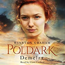 Demelza: Poldark, Book 2 Audiobook by Winston Graham Narrated by Clare Corbett