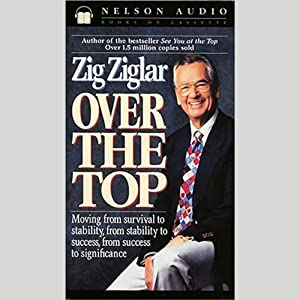 Over the Top | [Zig Ziglar]