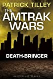 The Amtrak Wars: Death-Bringer: The Talisman Prophecies 5 (Amtrak Wars series)