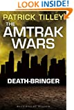The Amtrak Wars: Death-Bringer: The Talisman Prophecies 5 (Amtrak Wars series)