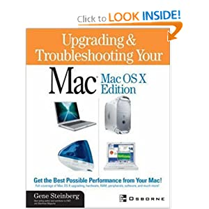 Upgrading and Troubleshooting Your Mac(R): MacOS X Edition Gene Steinberg