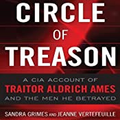 Circle of Treason: CIA Traitor Aldrich Ames and the Men He Betrayed | [Sandra V. Grimes, Jeanne Vertefeuille]