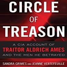 Circle of Treason: CIA Traitor Aldrich Ames and the Men He Betrayed (       UNABRIDGED) by Sandra V. Grimes, Jeanne Vertefeuille Narrated by Janet Metzger