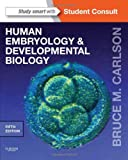 img - for Human Embryology and Developmental Biology: With STUDENT CONSULT Online Access, 5e book / textbook / text book