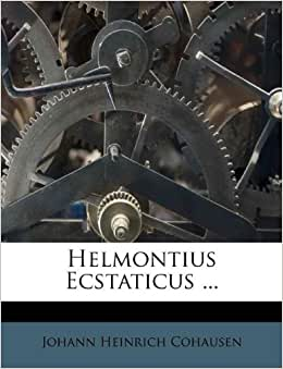 Helmontius Ecstaticus Johann Heinrich Cohausen