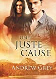 img - for Une juste cause (French Edition) book / textbook / text book