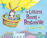 The Littlest Bunny in Bentonville: An Easter Adventure