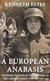 img - for A European Anabasis: Western European Volunteers in the German Army and SS, 1940-45 book / textbook / text book