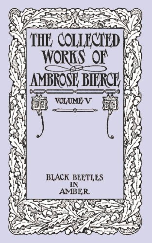 Schwarze Käfer in Bernstein (die gesammelten Werke von Ambrose Bierce)