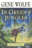 In Green's Jungles (Book of the Short Sun, Book 2) (0312873638) by Wolfe, Gene