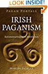 Pagan Portals - Irish Paganism: Recon...