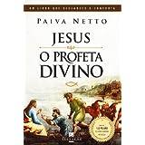 Jesus, o Profeta Divino (O Apocalipse de Jesus para os Simples de Coração Livro 4) (Portuguese Edition)