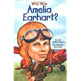 Who Was Amelia Earhart?by Kate Boehm Jerome