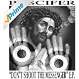 Don't Shoot The Messenger E.P.
