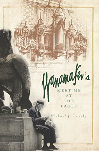wanamakers-meet-me-at-the-eagle-landmarks-english-edition