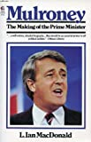 img - for Mulroney - the Making of the Prime Minister book / textbook / text book