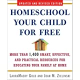 Homeschool Your Child for Free: More Than 1,400 Smart, Effective, and Practical Resources for Educating Your Family at Homeby LauraMaery Gold