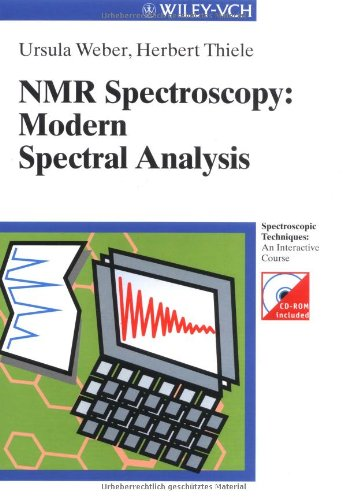 Nmr Spectroscopy: Modern Spectral Analysis (Spectroscopic Techniques: An Interactive Course)