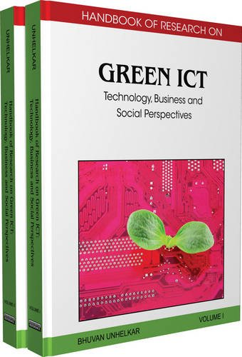 Handbook of Research on Green ICT, 2-Volume Set: Technology, Business and Social Perspectives: Handbook of Research on G