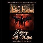 The Eden Factor: Kathlyn Trent/Marcus Burton Romance Adventures, Book 2 | Kathryn Le Veque