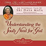 img - for Understanding the Soul's Need for God: An Informal Talk by Sri Daya Mata book / textbook / text book