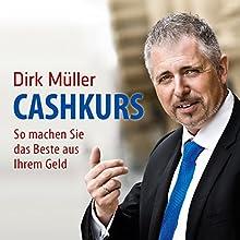 Cashkurs: So machen Sie das Beste aus Ihrem Geld | Livre audio Auteur(s) : Dirk Müller Narrateur(s) : Detlef Bierstedt