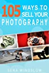 105 Ways to Sell Your Photography (En...