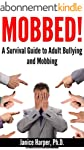 Mobbed!: A Survival Guide to Adult Bu...