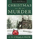 Christmas is Murder: A Rex Graves Mystery (Rex Graves Mysteries)by C.S. Challinor